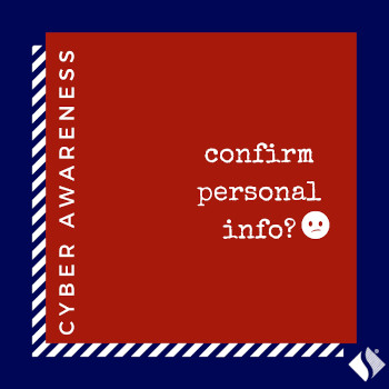 Cyber Awareness: Confirm Personal Info